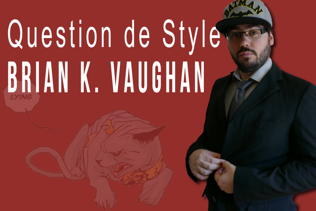 Brian K. Vaughan dans Question de Style